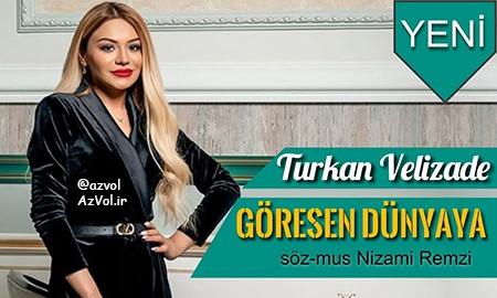دانلود آهنگ آذربایجانی جدید Turkan Velizade به نام Goresen Dunyaya